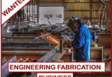 WANTED TO BUY - ENGINEERING FABRICATION BUSINESS... Business For Sale