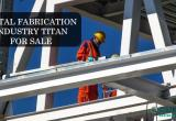 METAL FABRICATION BUSINESS FOR SALE Business For Sale
