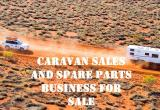 Caravan sales and spare parts business SS...Business For Sale